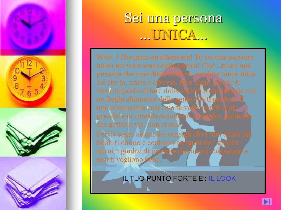 Sei una persona ...UNICA...
