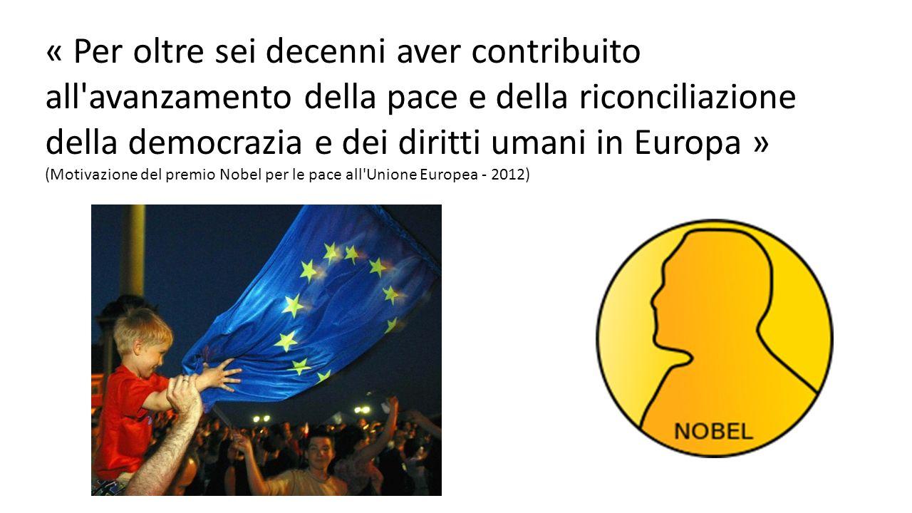« Per oltre sei decenni aver contribuito all avanzamento della pace e della riconciliazione della democrazia e dei diritti umani in Europa »