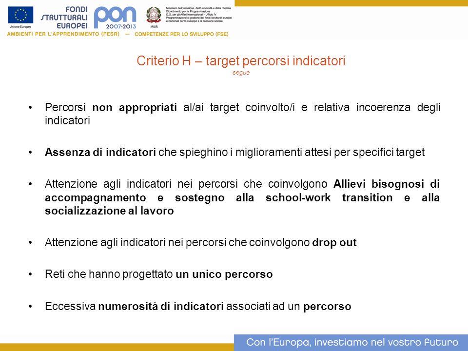 Criterio H – target percorsi indicatori segue