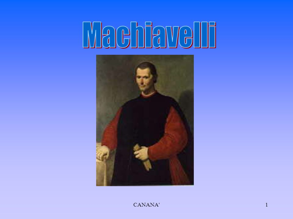 Machiavelli CANANA