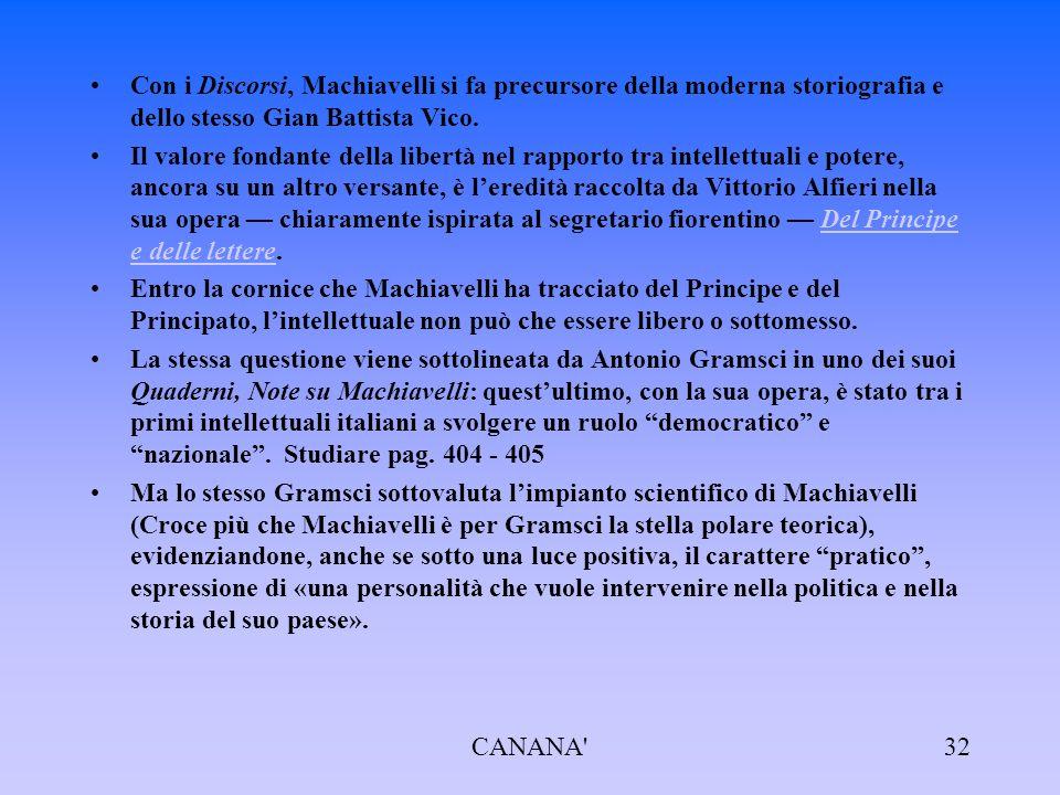 Con i Discorsi, Machiavelli si fa precursore della moderna storiografia e dello stesso Gian Battista Vico.