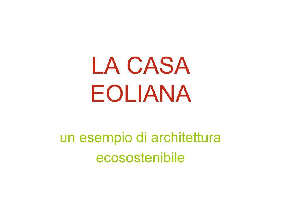 LA CASA EOLIANA un esempio di architettura ecosostenibile