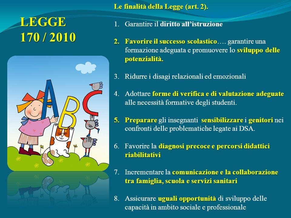 LEGGE 170 / 2010 Le finalità della Legge (art. 2).