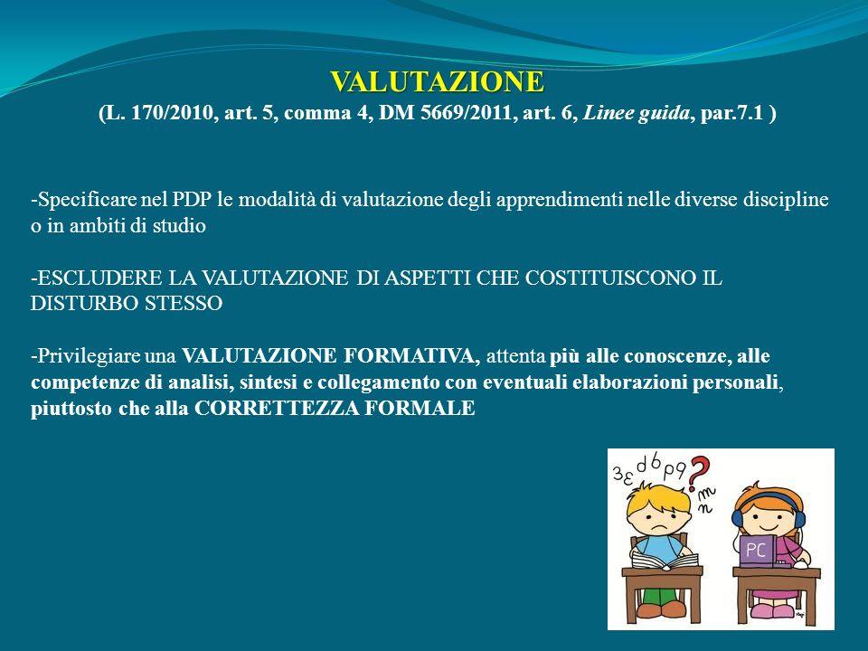 VALUTAZIONE (L. 170/2010, art. 5, comma 4, DM 5669/2011, art. 6, Linee guida, par.7.1 )