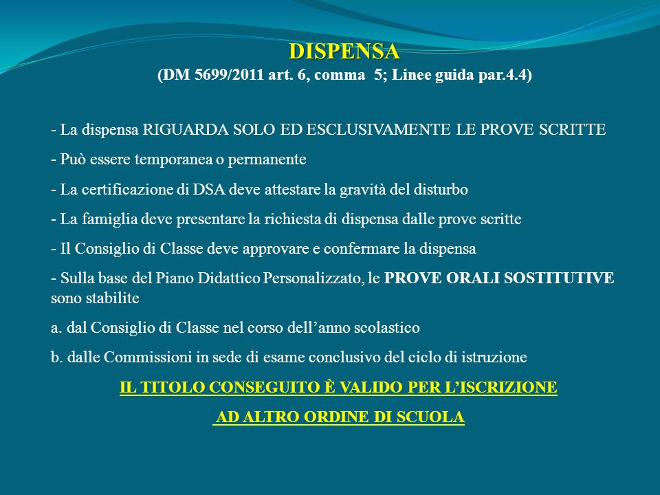 DISPENSA (DM 5699/2011 art. 6, comma 5; Linee guida par.4.4)