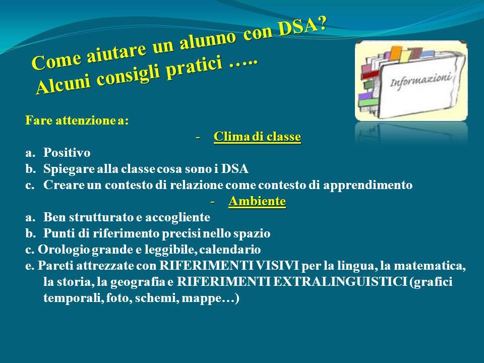 Come aiutare un alunno con DSA Alcuni consigli pratici …..