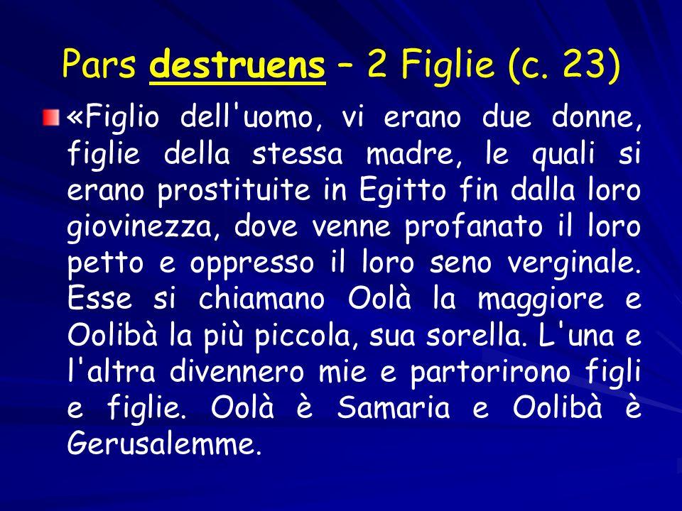Pars destruens – 2 Figlie (c. 23)