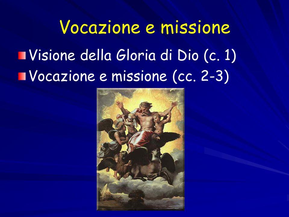 Vocazione e missione Visione della Gloria di Dio (c. 1)