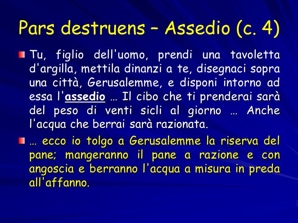Pars destruens – Assedio (c. 4)