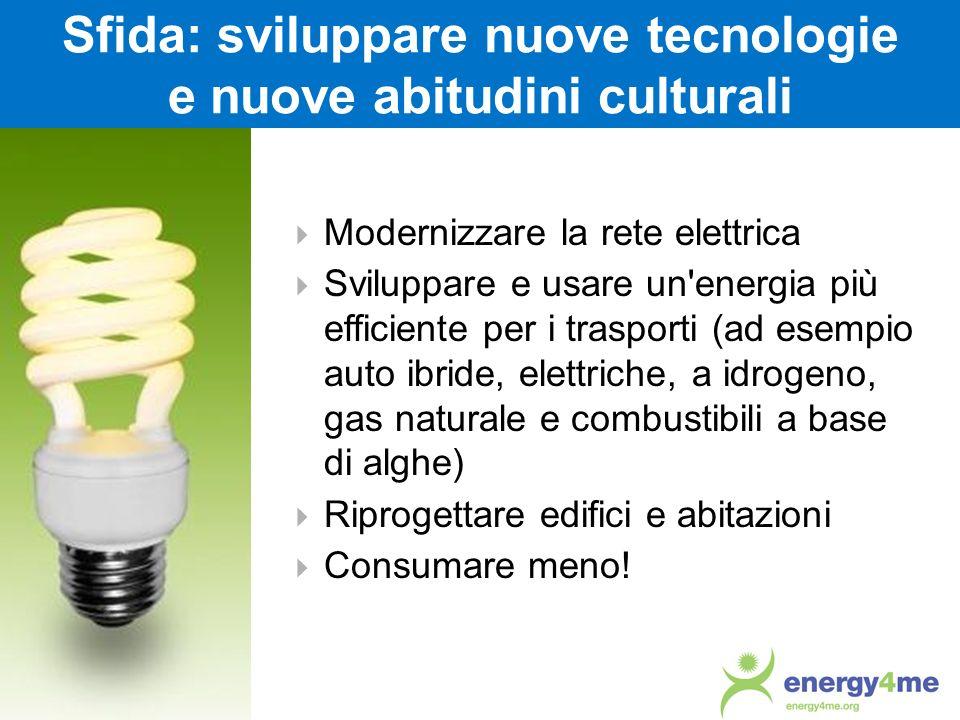 Sfida: sviluppare nuove tecnologie e nuove abitudini culturali