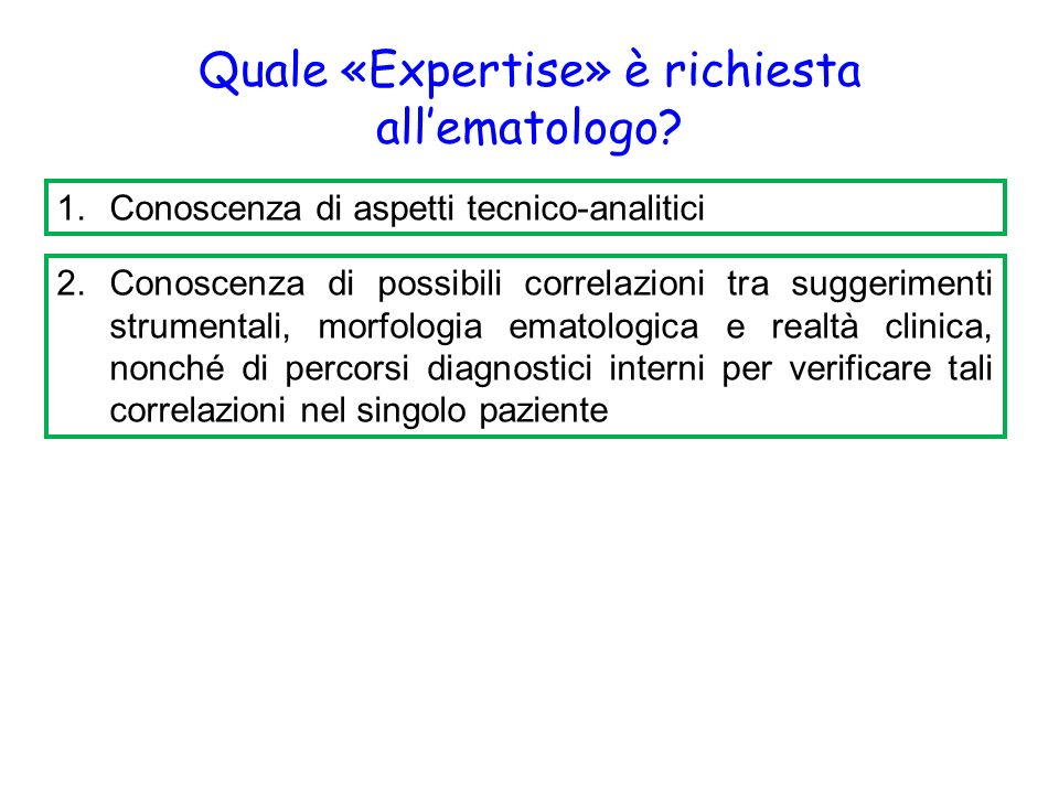 Quale «Expertise» è richiesta all'ematologo