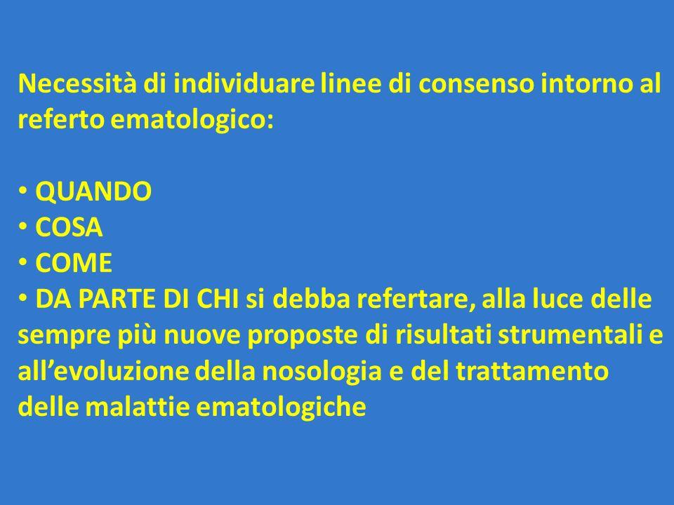 Necessità di individuare linee di consenso intorno al referto ematologico: