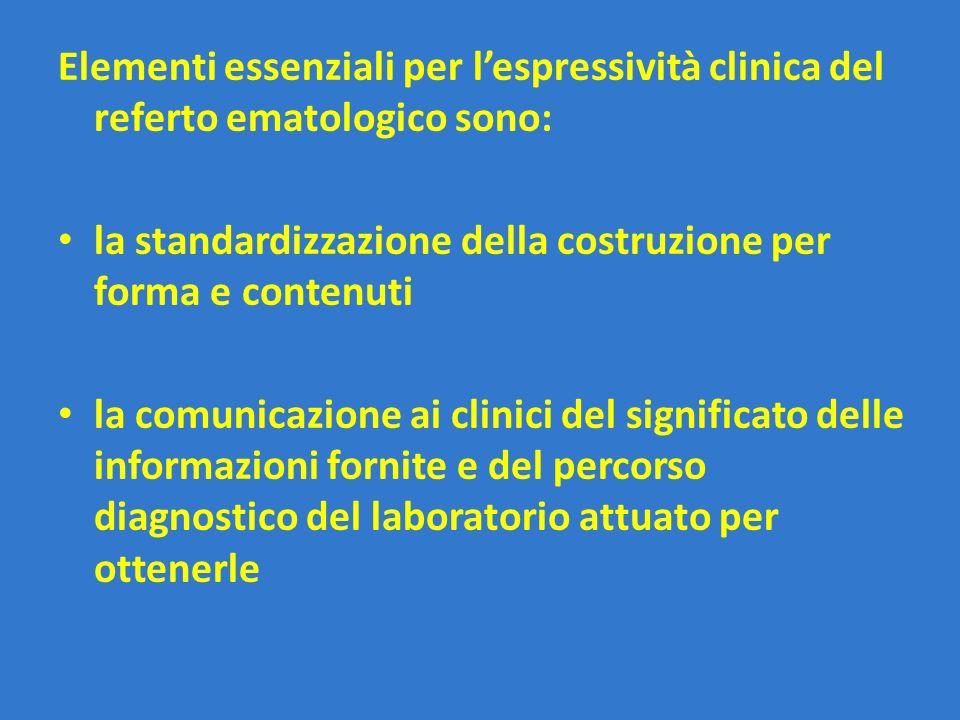 Elementi essenziali per l'espressività clinica del referto ematologico sono: