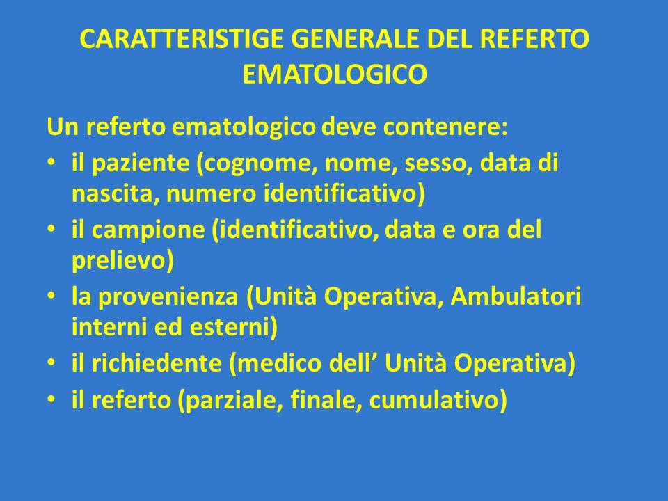 CARATTERISTIGE GENERALE DEL REFERTO EMATOLOGICO