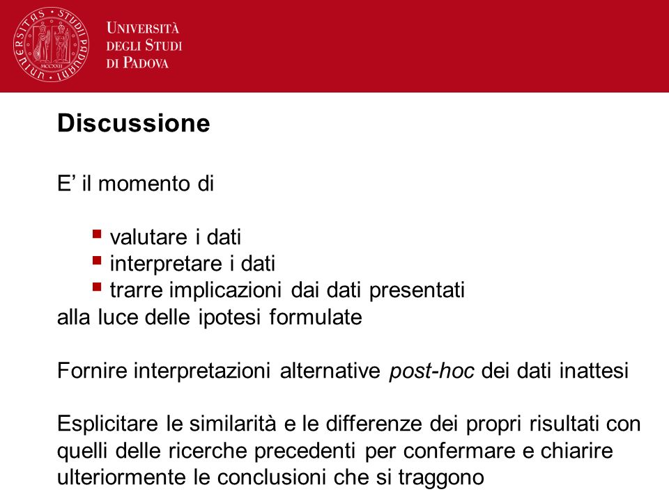 Discussione E' il momento di valutare i dati interpretare i dati