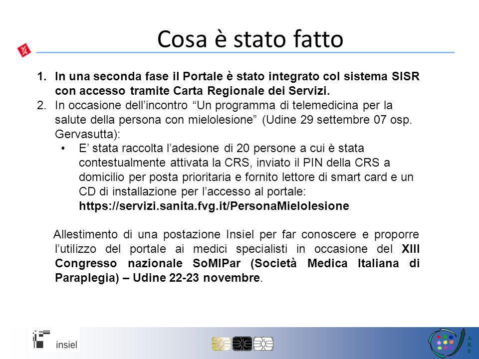Cosa è stato fatto In una seconda fase il Portale è stato integrato col sistema SISR con accesso tramite Carta Regionale dei Servizi.