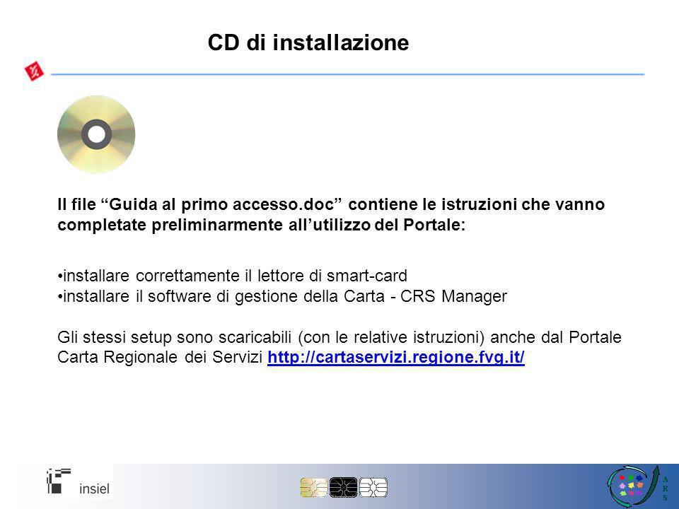 CD di installazione Il file Guida al primo accesso.doc contiene le istruzioni che vanno completate preliminarmente all'utilizzo del Portale: