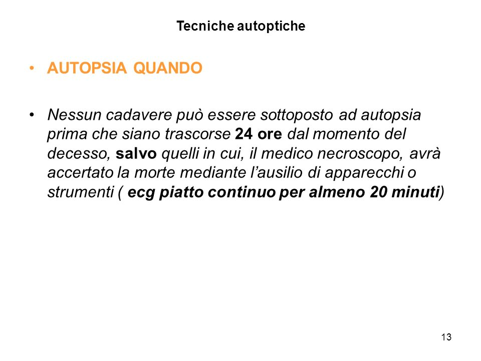 Tecniche autoptiche AUTOPSIA QUANDO.