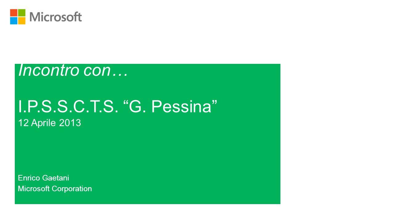 Incontro con… I.P.S.S.C.T.S. G. Pessina 12 Aprile 2013