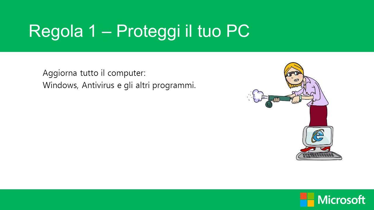 Regola 1 – Proteggi il tuo PC