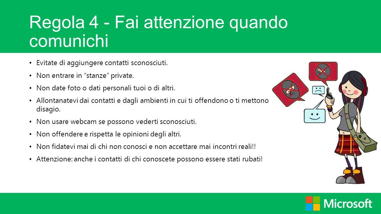 Regola 4 - Fai attenzione quando comunichi