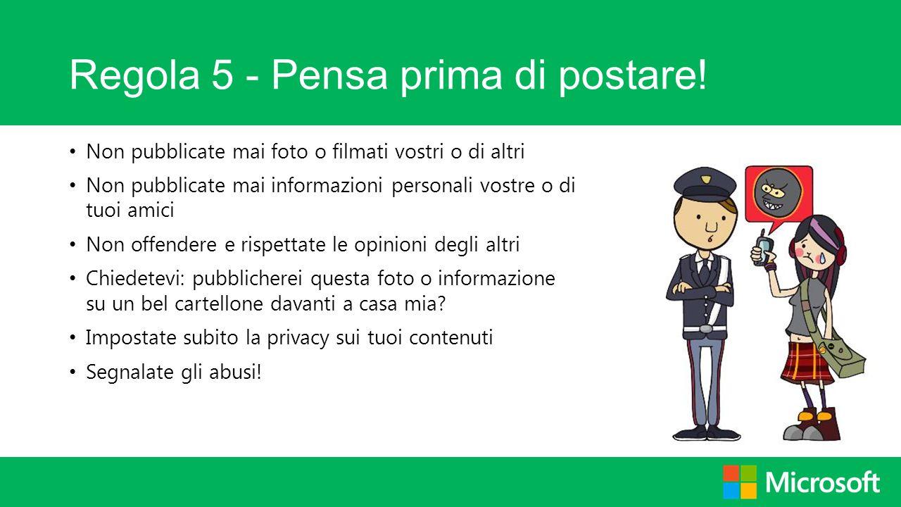 Regola 5 - Pensa prima di postare!