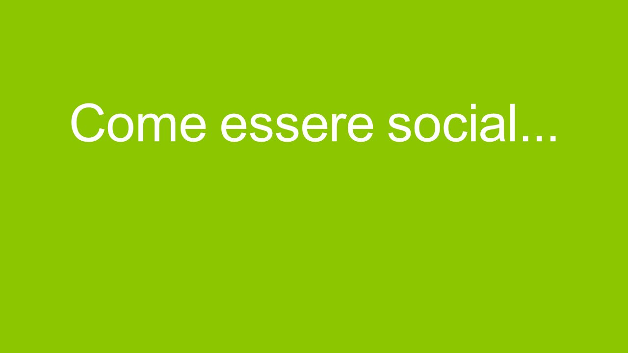 Come essere social... 3/22/2017 8:08 PM