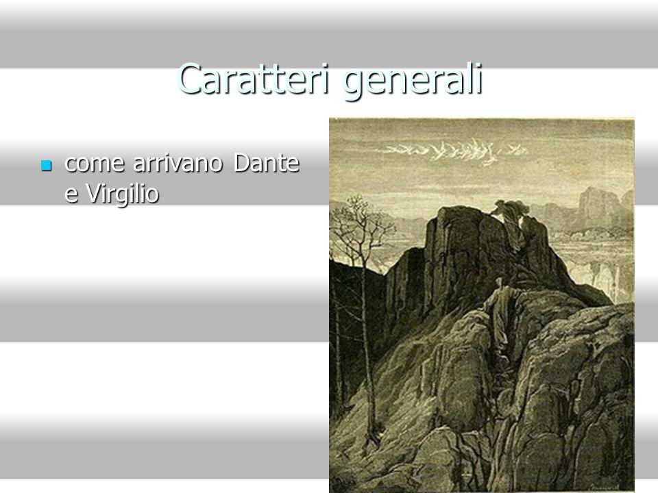 Caratteri generali come arrivano Dante e Virgilio