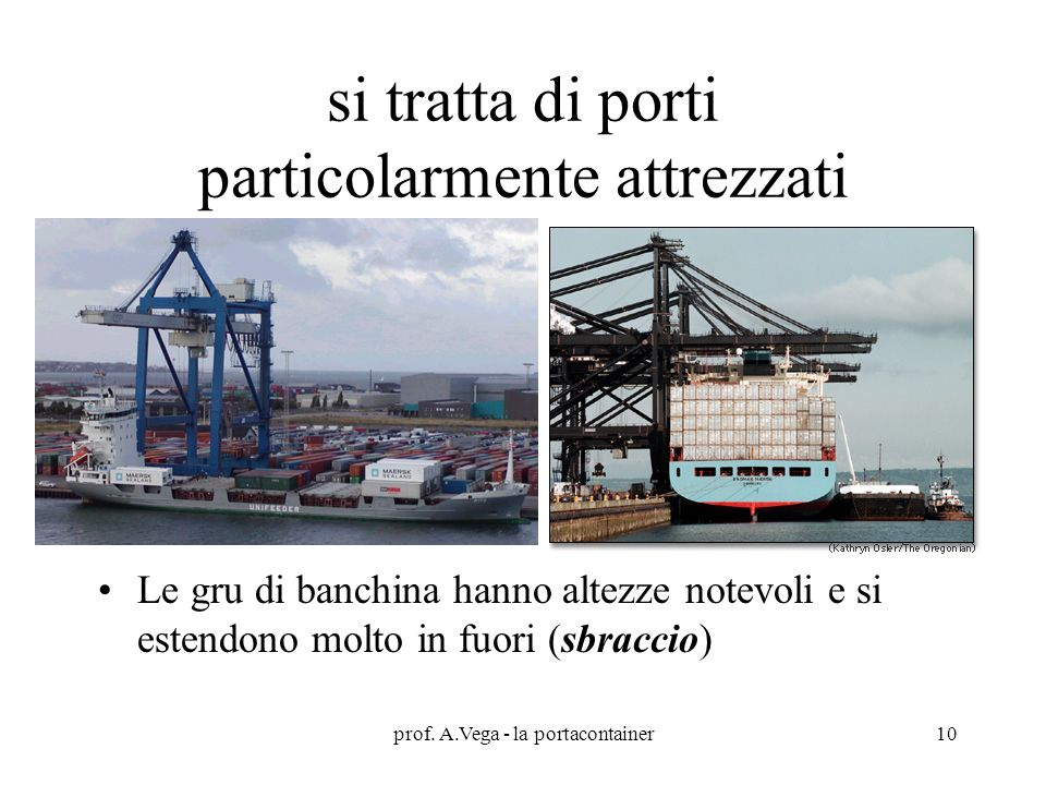 si tratta di porti particolarmente attrezzati