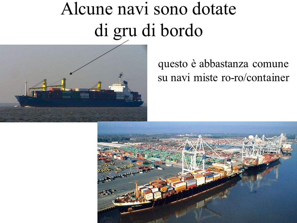 Alcune navi sono dotate di gru di bordo