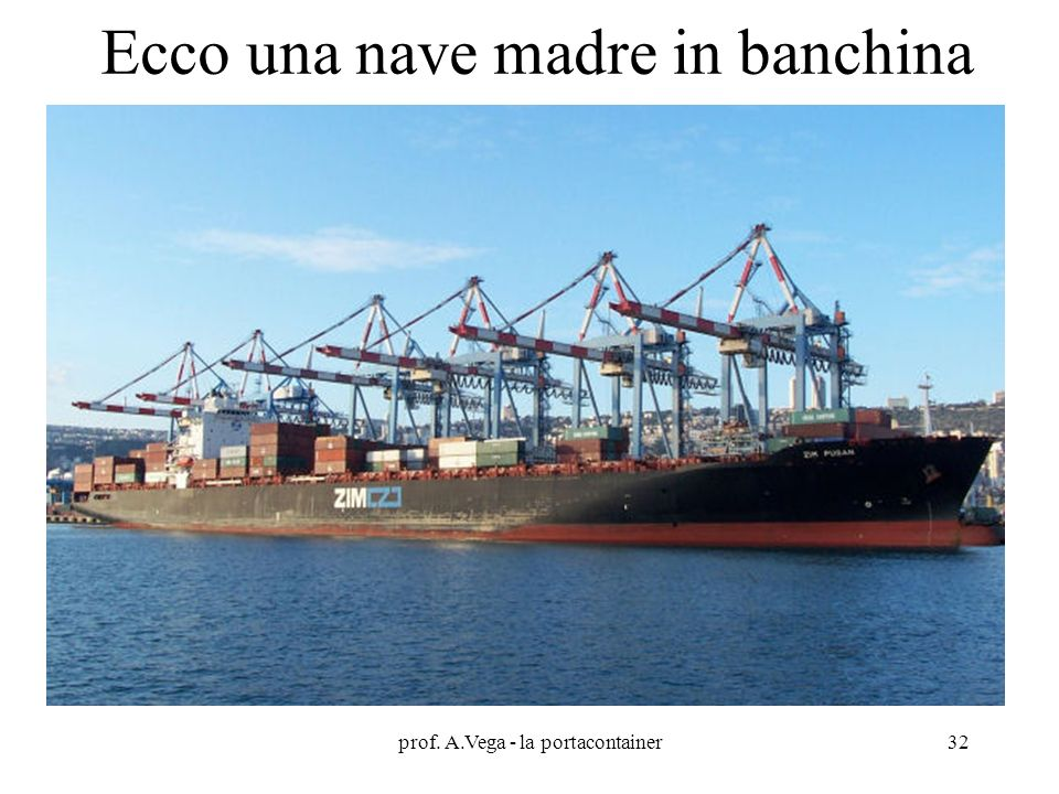 Ecco una nave madre in banchina