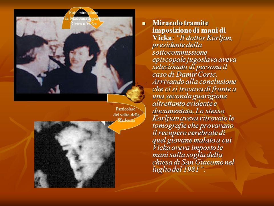 Foto miracolosa la Madonna appare. Dietro a Vicka.