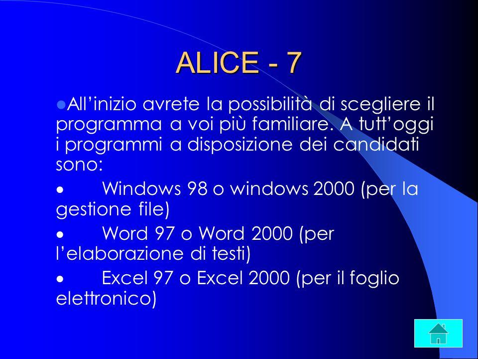 ALICE - 7 All'inizio avrete la possibilità di scegliere il programma a voi più familiare. A tutt'oggi i programmi a disposizione dei candidati sono: