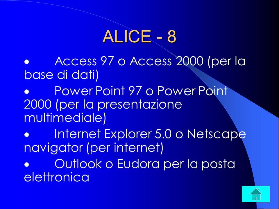 ALICE - 8 · Access 97 o Access 2000 (per la base di dati)