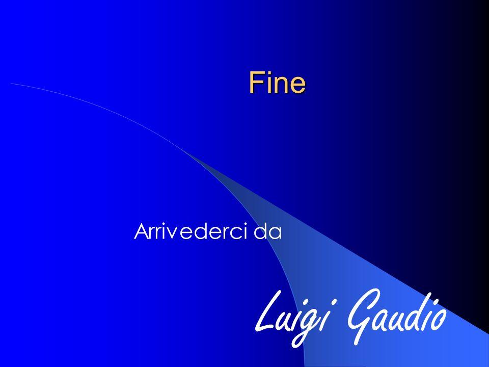 Fine Arrivederci da Luigi Gaudio