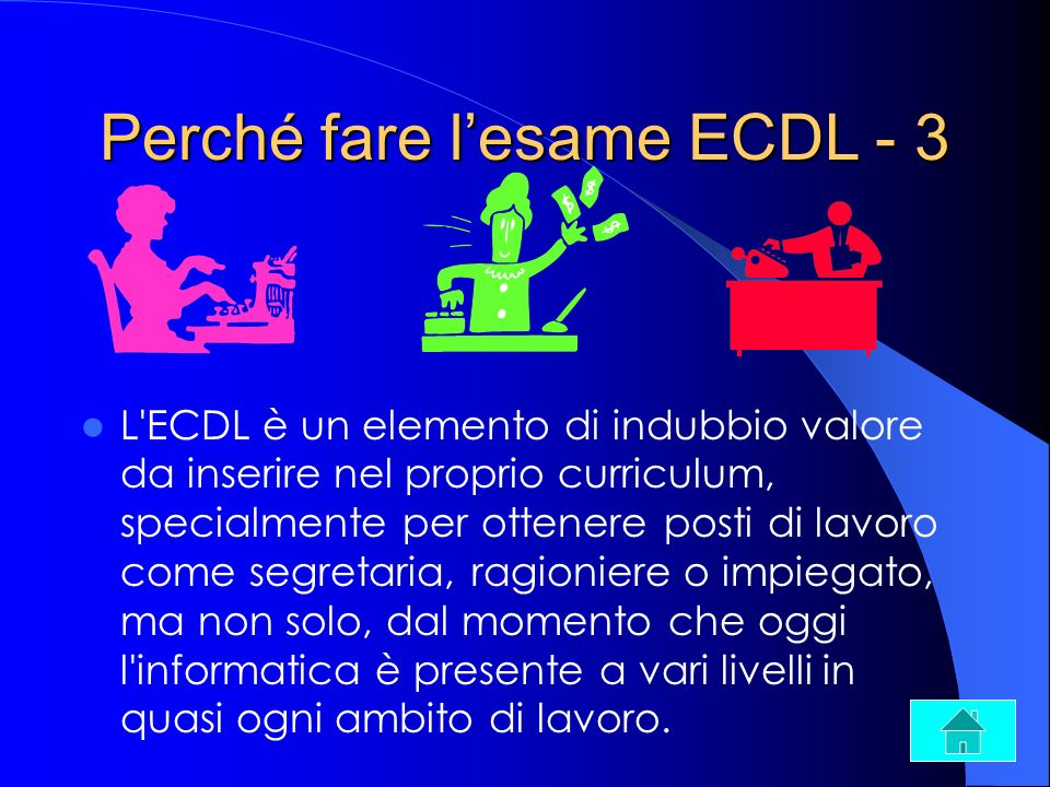 Perché fare l'esame ECDL - 3