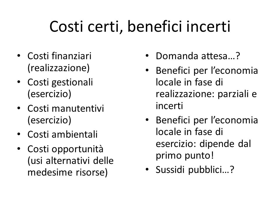 Costi certi, benefici incerti