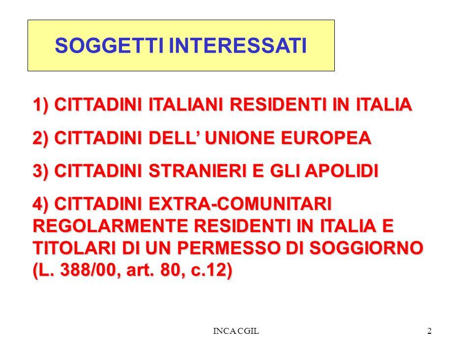 SOGGETTI INTERESSATI 1) CITTADINI ITALIANI RESIDENTI IN ITALIA