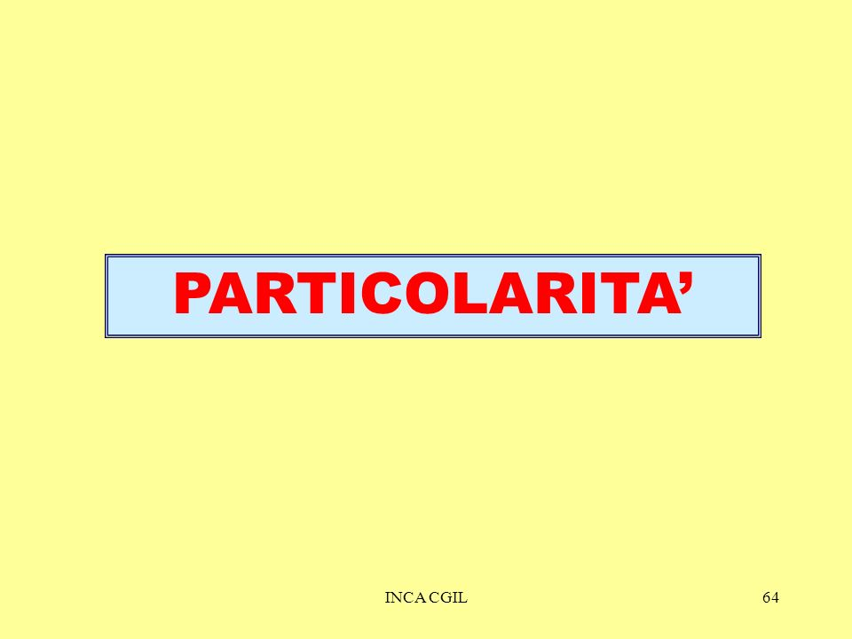 PARTICOLARITA' INCA CGIL