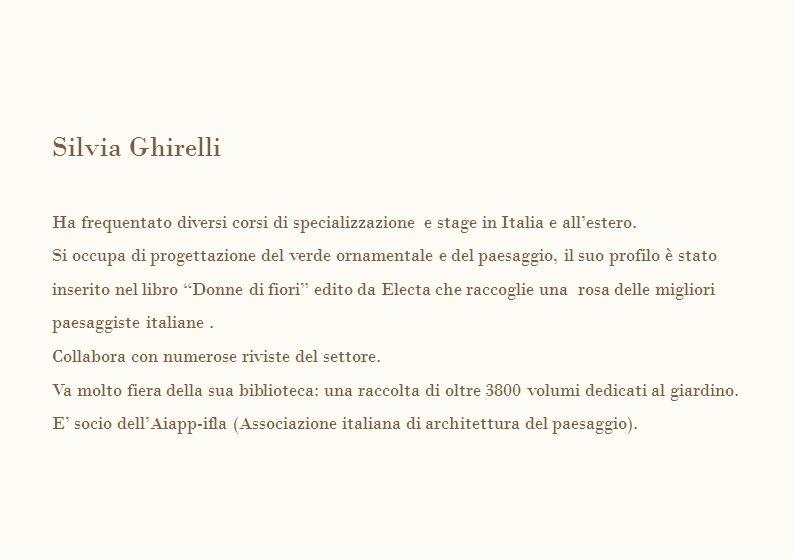 Silvia Ghirelli Ha frequentato diversi corsi di specializzazione e stage in Italia e all'estero.