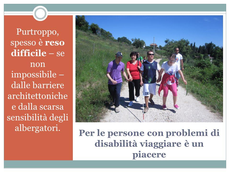 Per le persone con problemi di disabilità viaggiare è un piacere