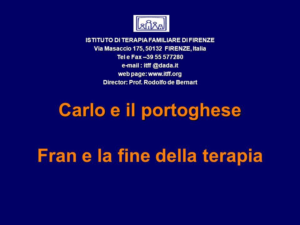 Carlo e il portoghese Fran e la fine della terapia