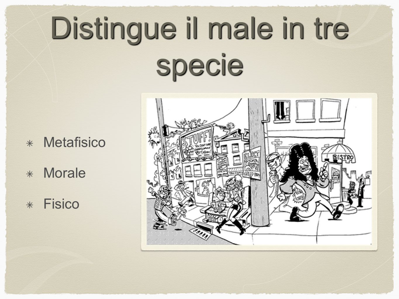 Distingue il male in tre specie