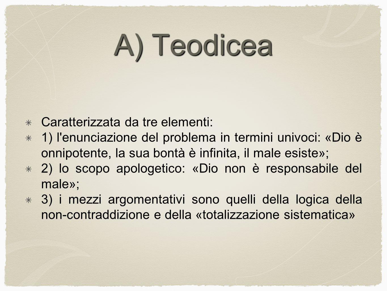 A) Teodicea Caratterizzata da tre elementi: