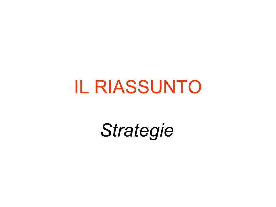 IL RIASSUNTO Strategie
