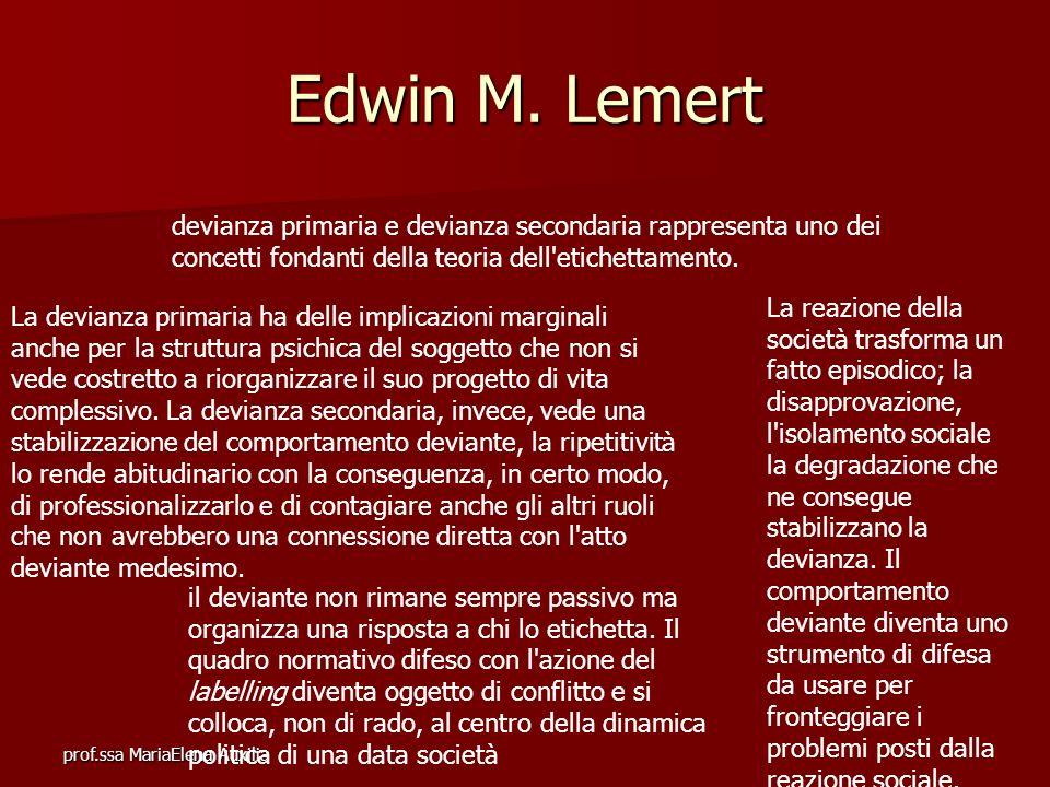 Edwin M. Lemert devianza primaria e devianza secondaria rappresenta uno dei concetti fondanti della teoria dell etichettamento.