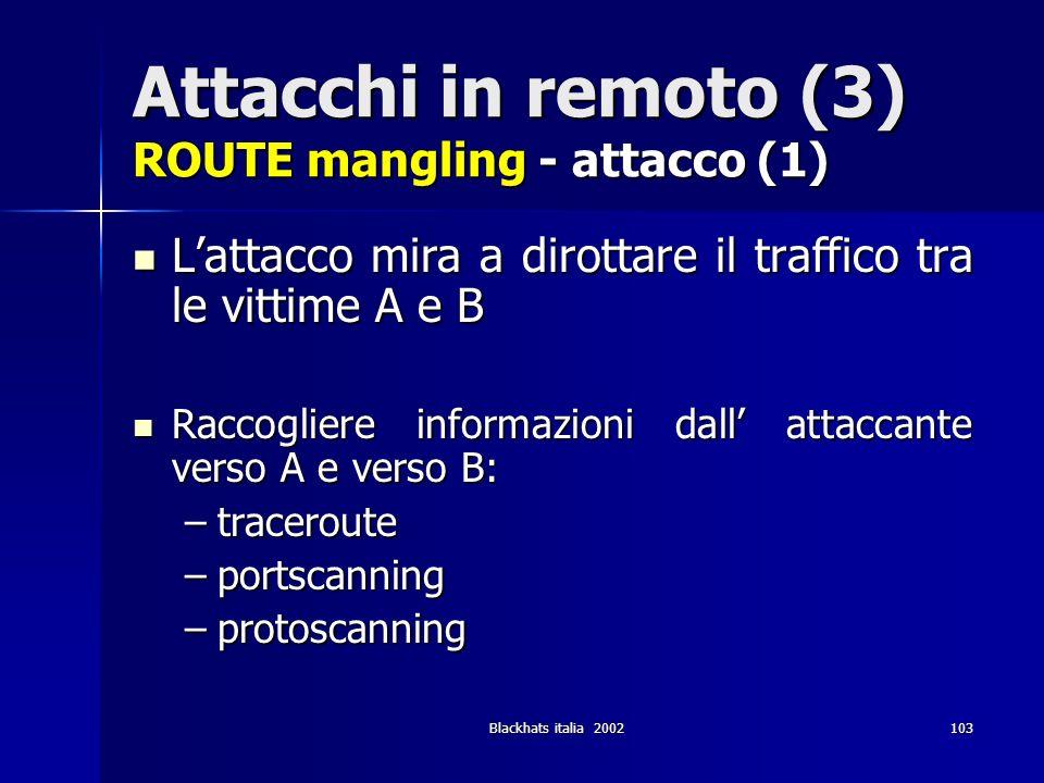 Attacchi in remoto (3) ROUTE mangling - attacco (1)