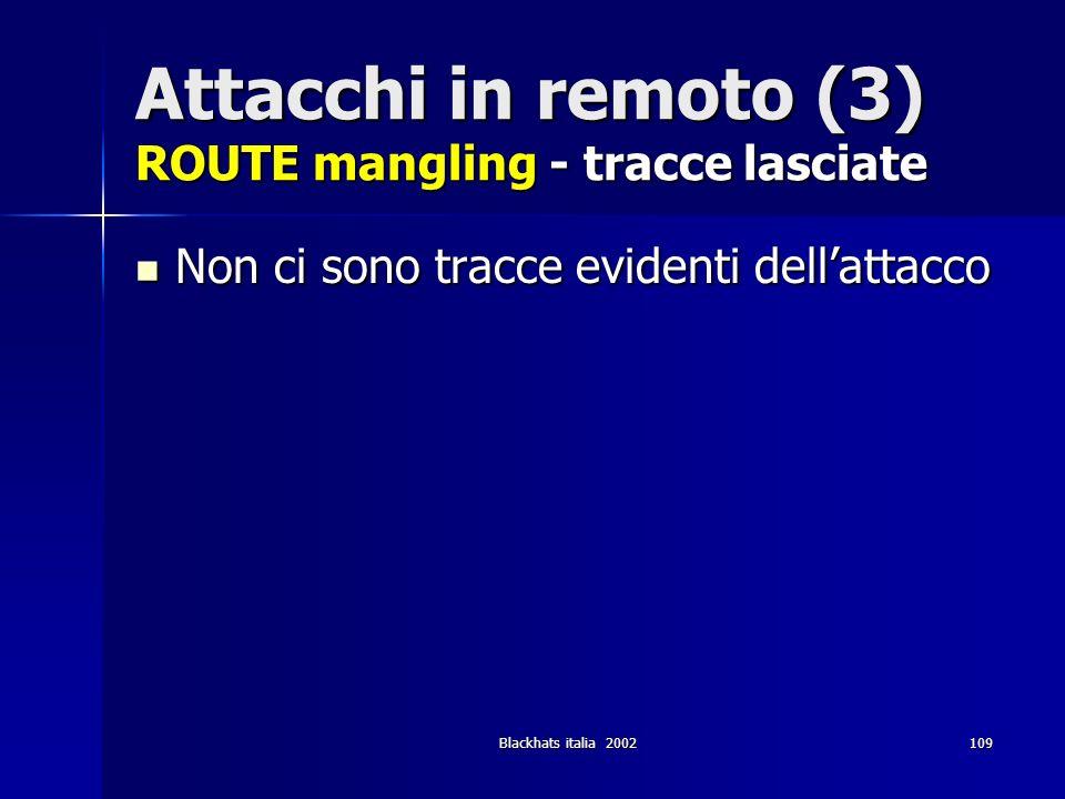 Attacchi in remoto (3) ROUTE mangling - tracce lasciate