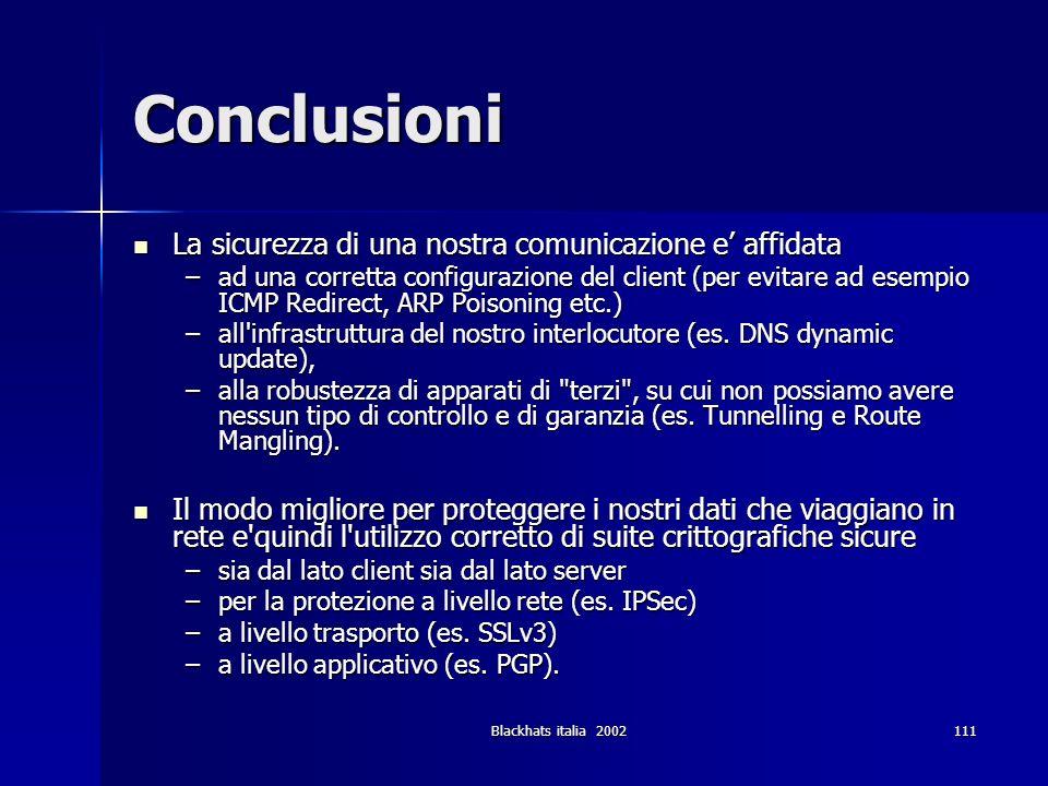 Conclusioni La sicurezza di una nostra comunicazione e' affidata