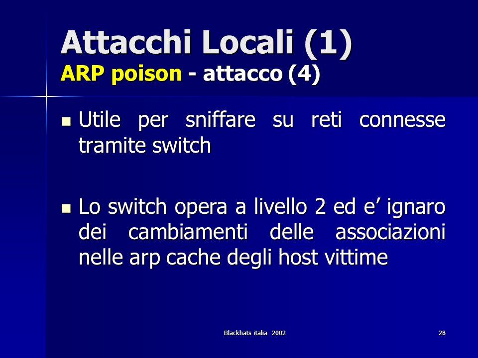 Attacchi Locali (1) ARP poison - attacco (4)